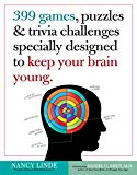 399 Games, Puzzles & Trivia Challenges Specially Designed to Keep Your Brain Young. WORKMAN PUBLISHING